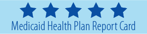 Medicaid Health Plan Report Card
